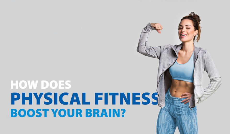 How does physical fitness boost your brain?