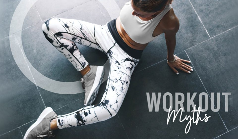 Workout myth busters
